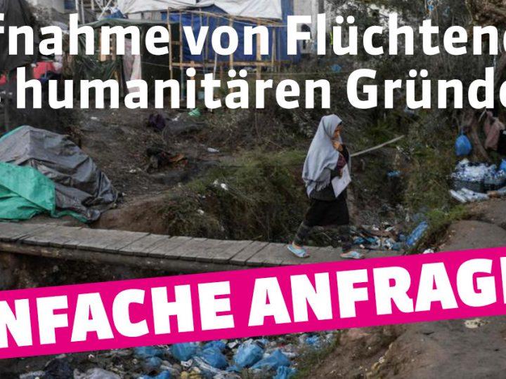 Einfache Anfrage: Aufnahme von Flüchtenden aus humanitären Gründen